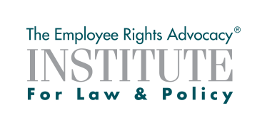 Taking 'Forced' Out of Employee Arbitration Agreements: A Review of New Article by Employee Rights Advocacy Institute for Law & Policy